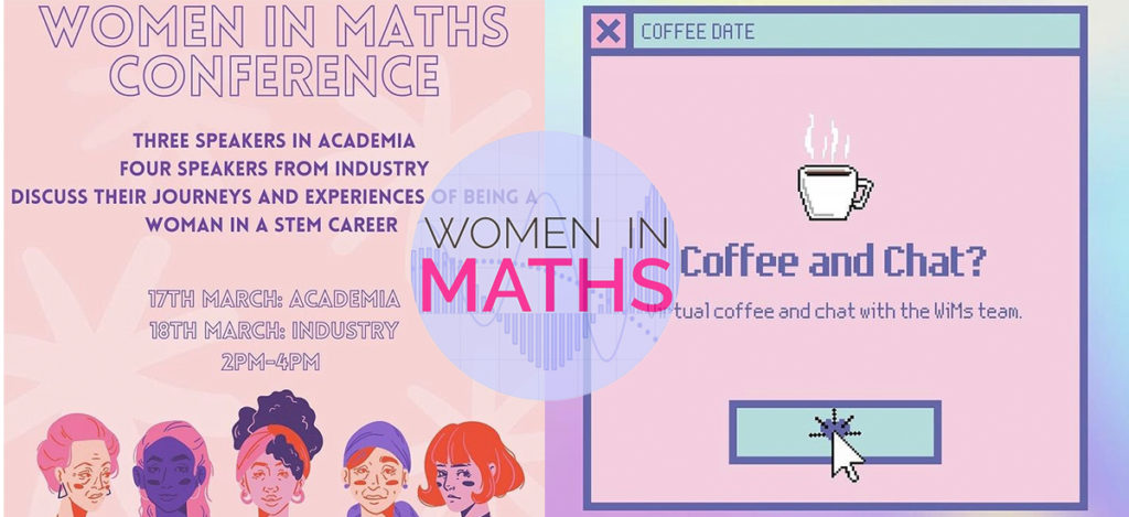 Chloe, Women in Maths – The Women in Maths Committee to launch an online conference on the 17th and 18th Match, available to anyone.
